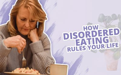How Disordered Eating Rules Your Life